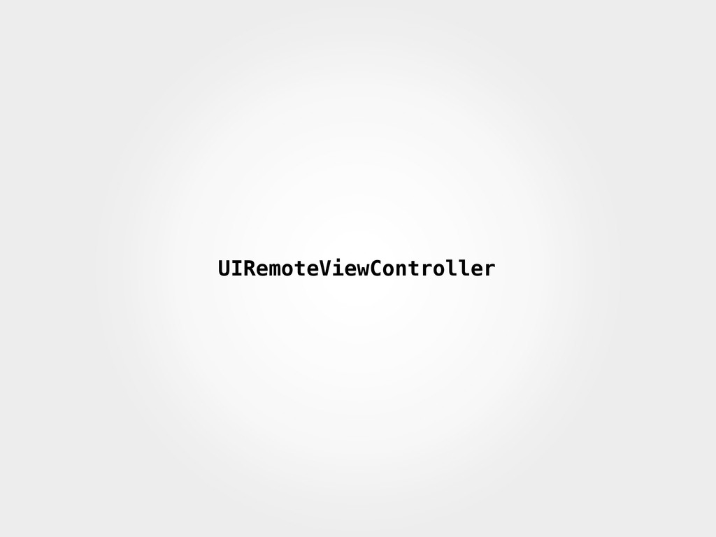 UIRemoteViewController