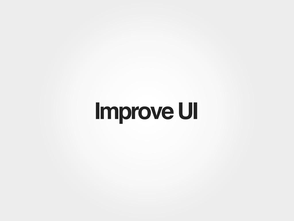Improve UI