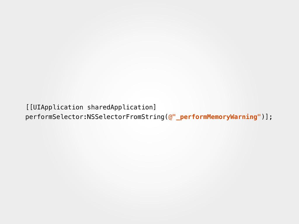 [[UIApplication sharedApplication] performSelec...