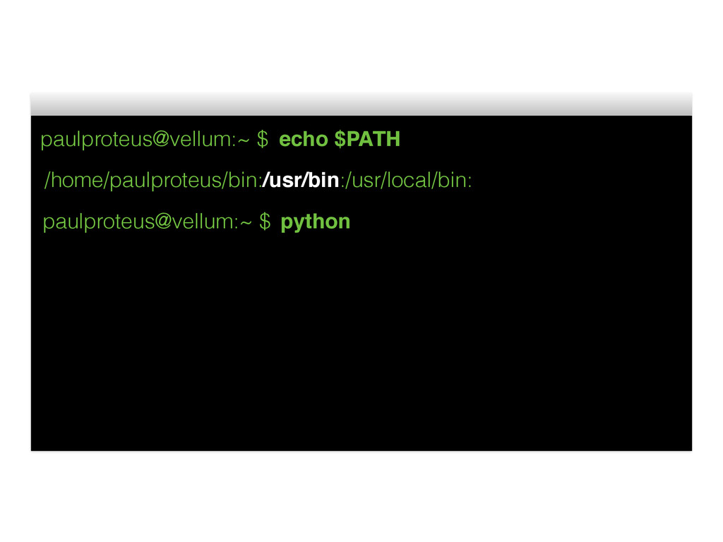 paulproteus@vellum:~ $ echo $PATH /home/paulpro...