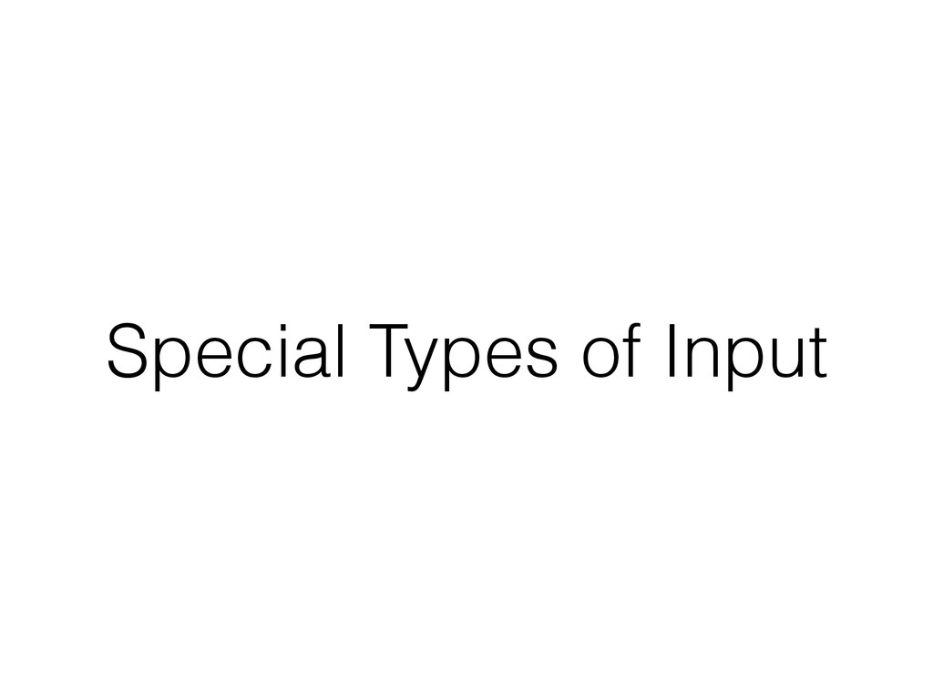 Special Types of Input
