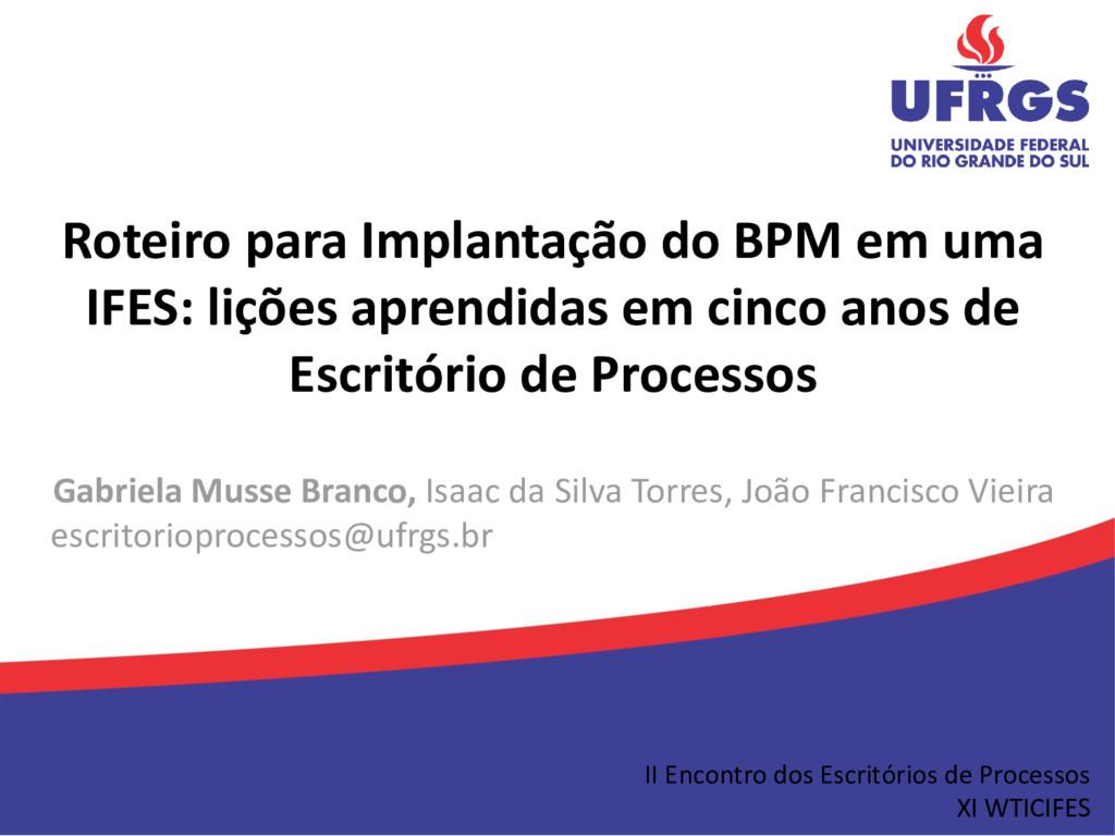 Roteiro para Implantação do BPM em uma IFES: li...