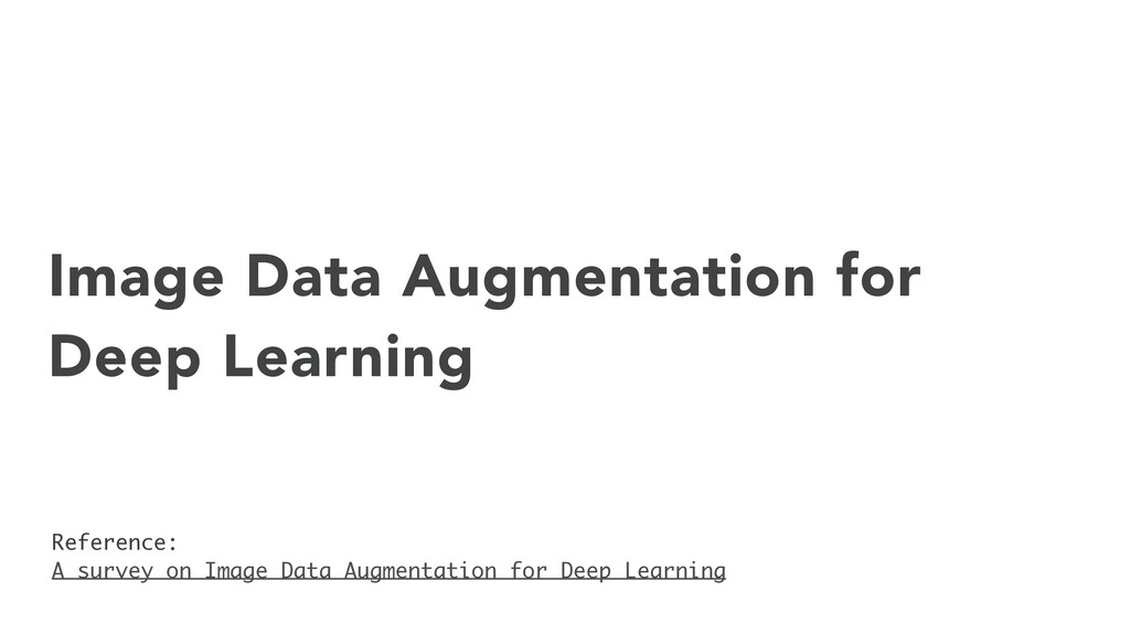 Image Data Augmentation for Deep Learning Refer...