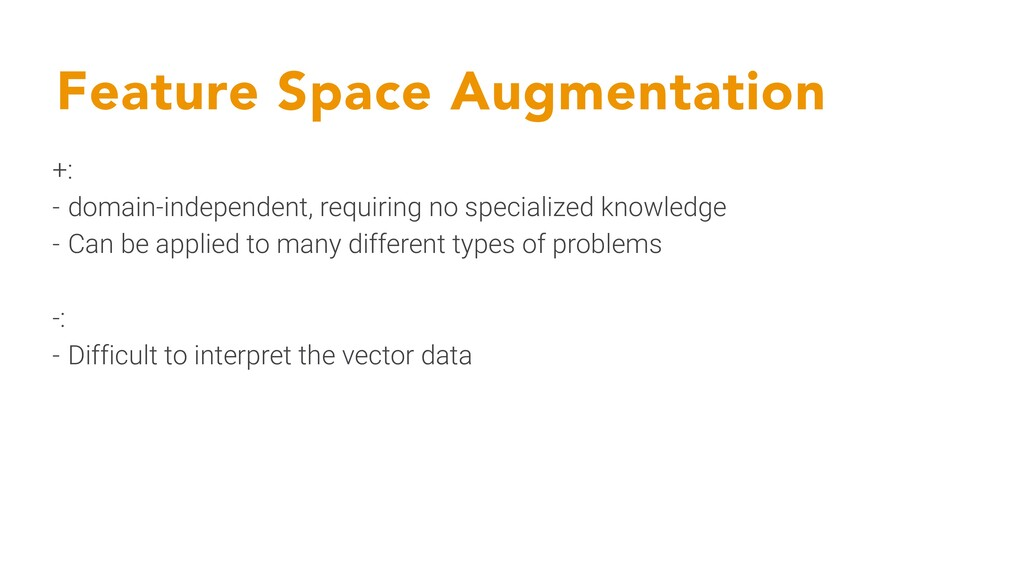 Feature Space Augmentation +: - domain-independ...