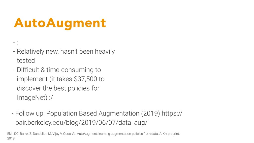 AutoAugment - : - Relatively new, hasn't been h...