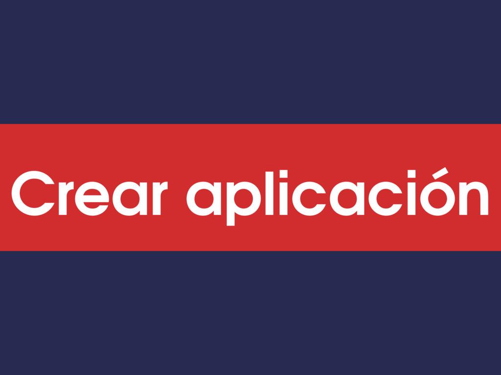 Crear aplicación