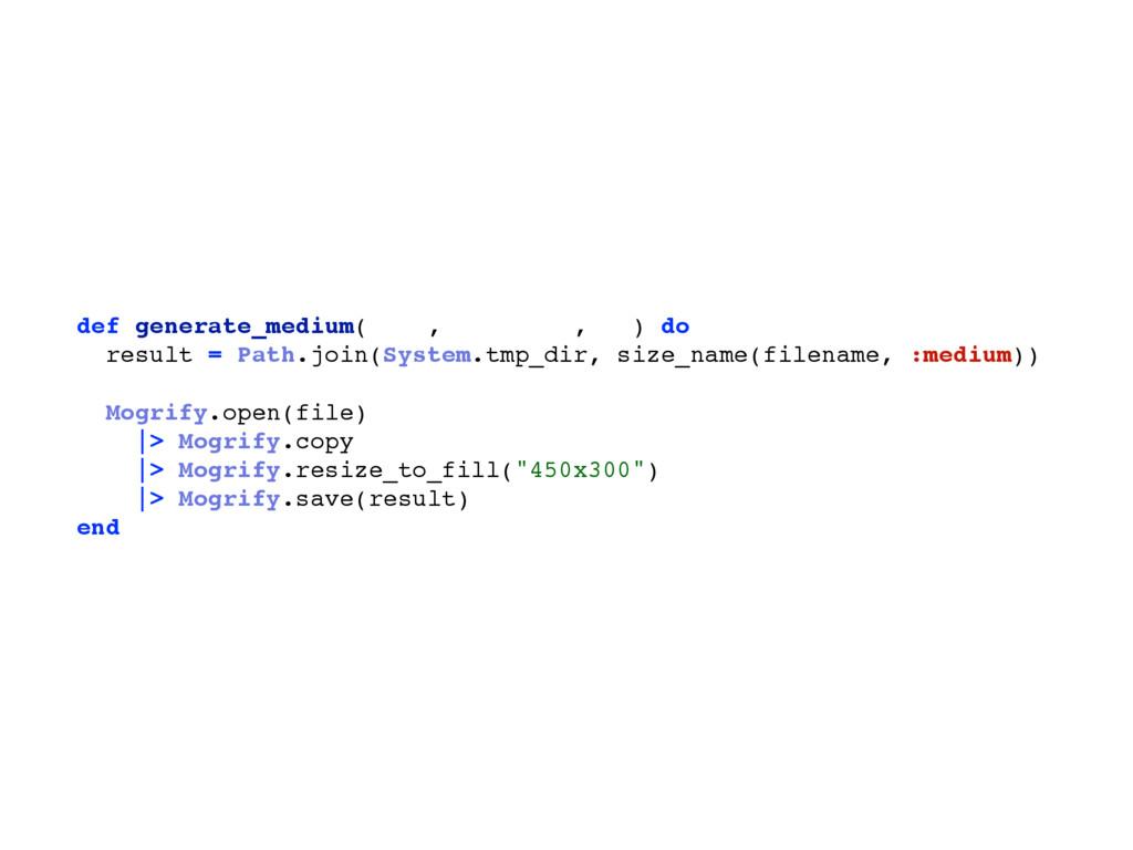 def generate_medium(file, filename, id) do resu...