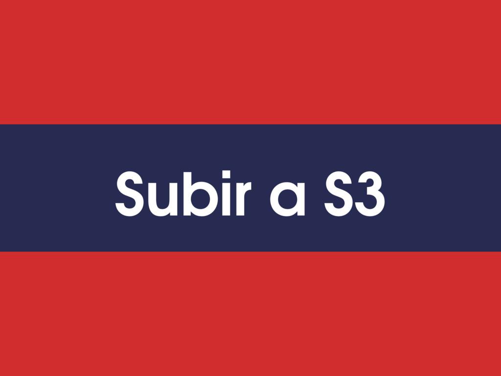 Subir a S3