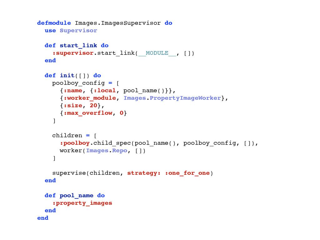 defmodule Images.ImagesSupervisor do use Superv...