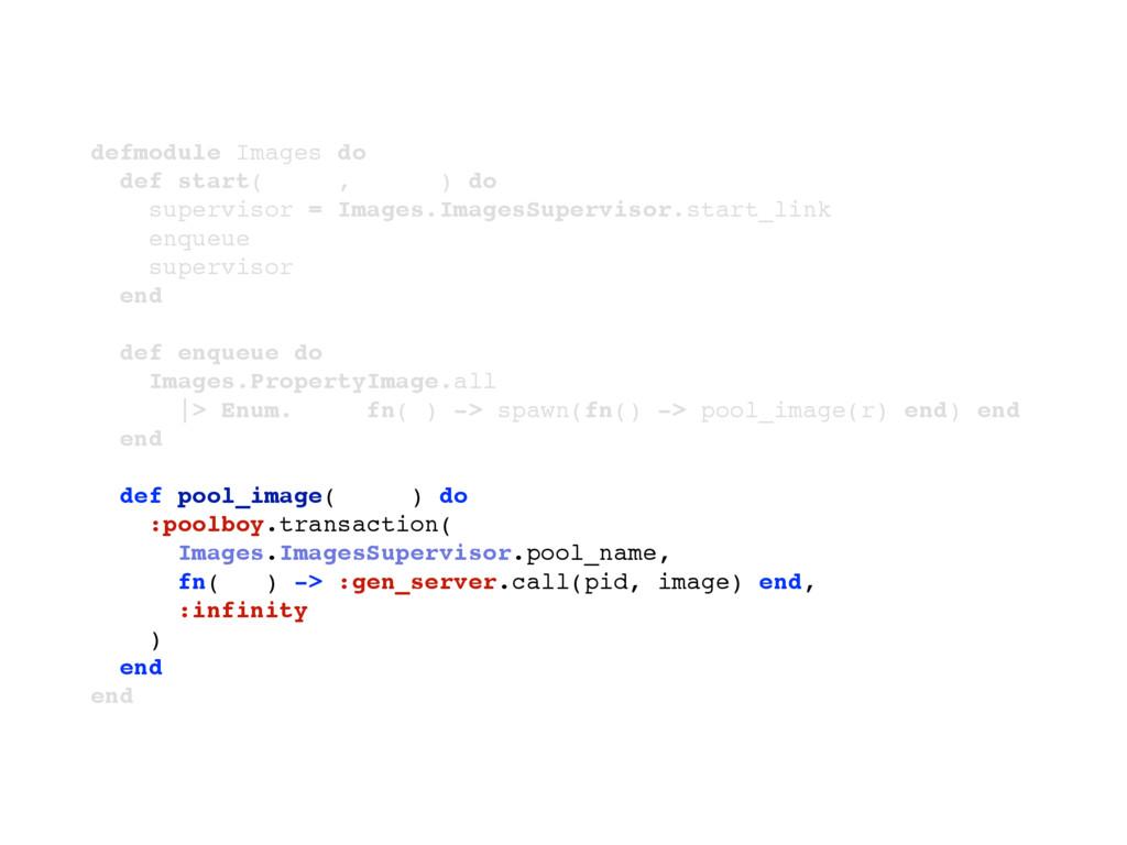 defmodule Images do def start(_type, _args) do ...