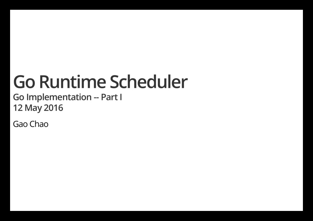Go Runtime Scheduler Go Implementation -- Part ...