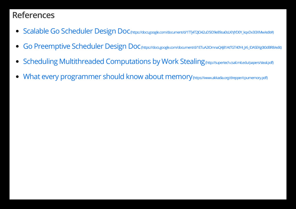 References Scalable Go Scheduler Design Doc (ht...