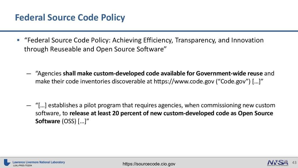 "LLNL-PRES-752254 43 § ""Federal Source Code Poli..."