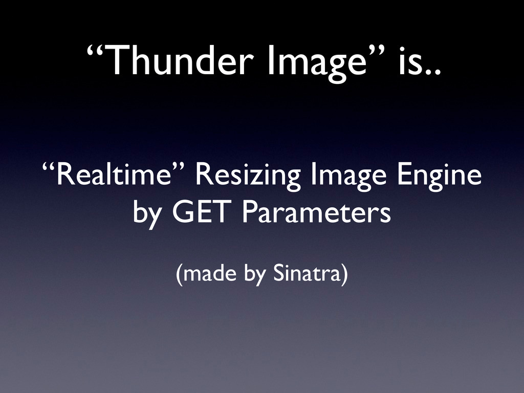 """Thunder Image"" is.. ""Realtime"" Resizing Image ..."