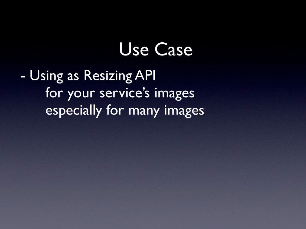 - Using as Resizing API for your service's imag...
