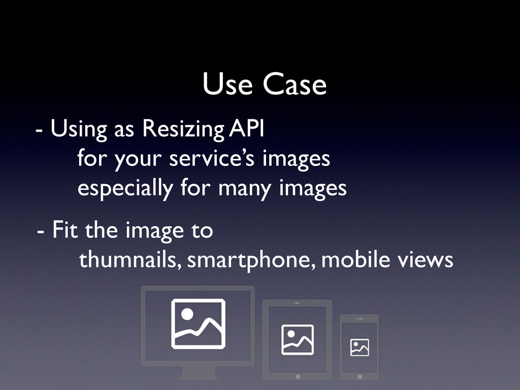 Use Case - Fit the image to thumnails, smartpho...