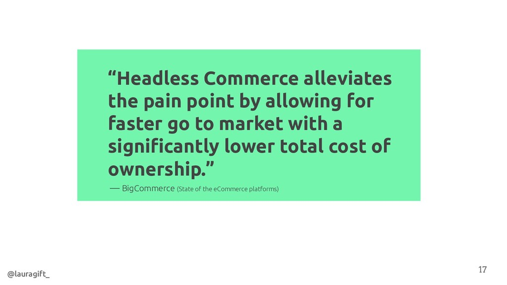 """""""Headless Commerce alleviates the pain point by..."""