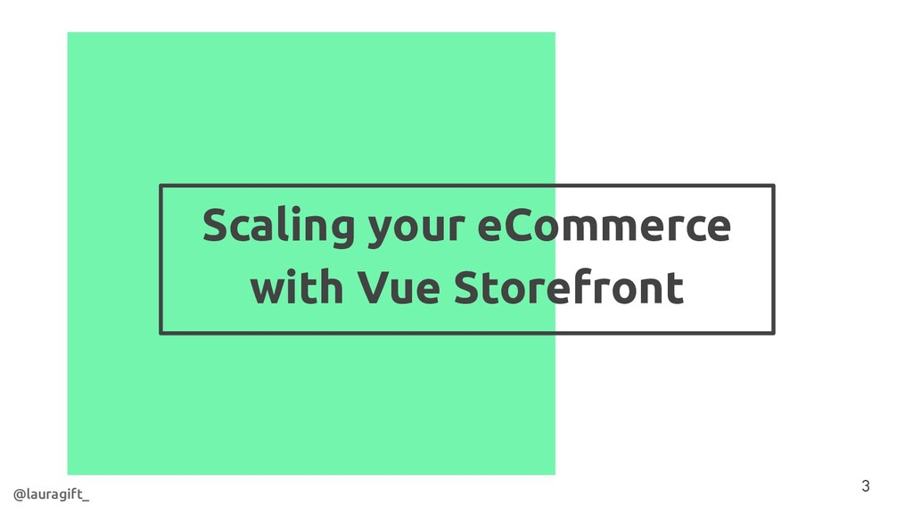 Scaling your eCommerce with Vue Storefront 3 @l...