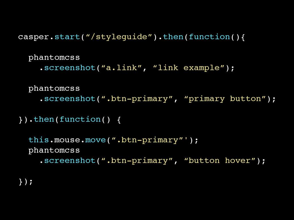 """casper.start(""""/styleguide"""").then(function(){ ph..."""
