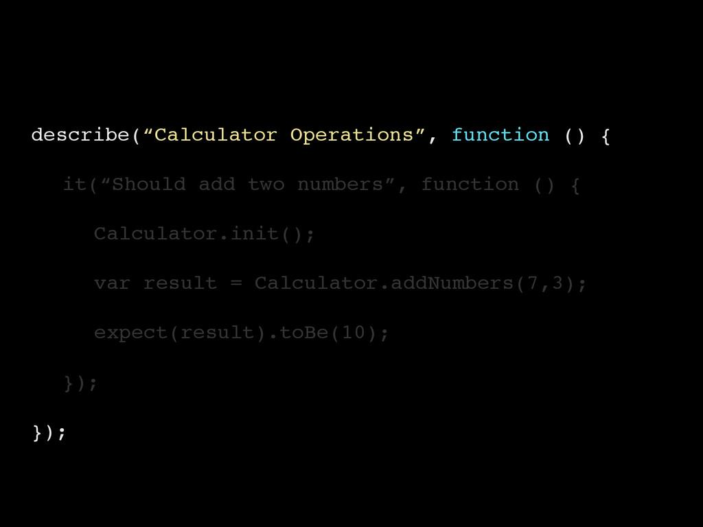 "describe(""Calculator Operations"", function () {..."