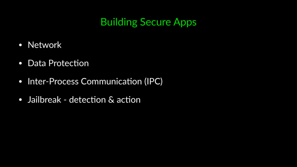 Building Secure Apps • Network • Data Protec.on...