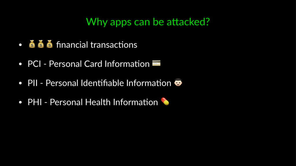 Why apps can be a,acked? • !!! financial transac...