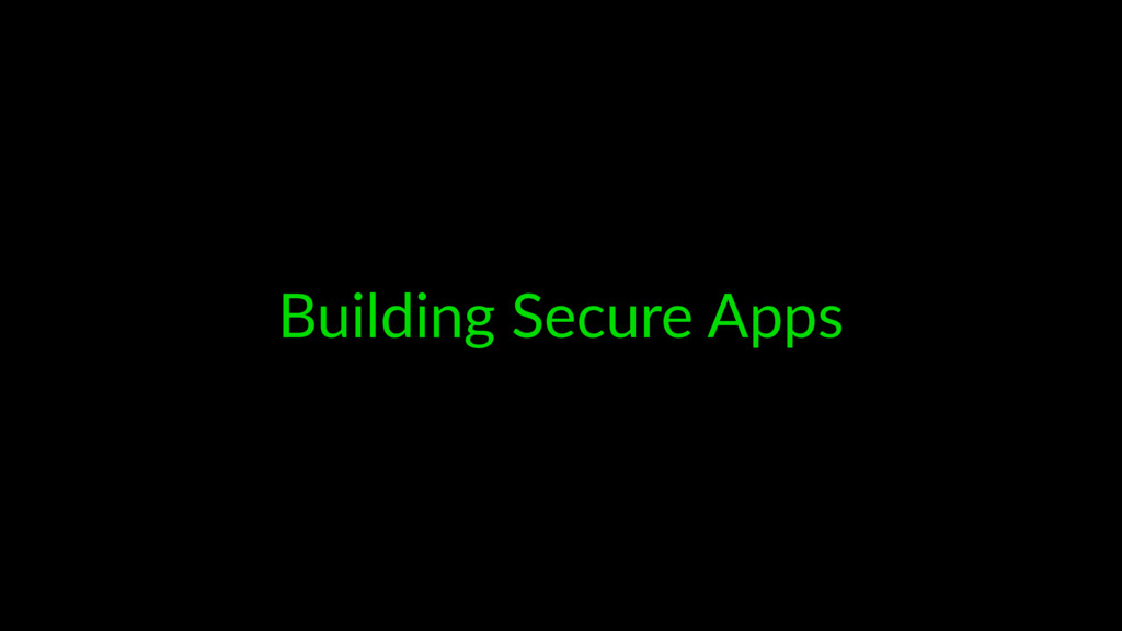 Building Secure Apps