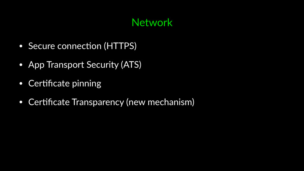 Network • Secure connec*on (HTTPS) • App Transp...