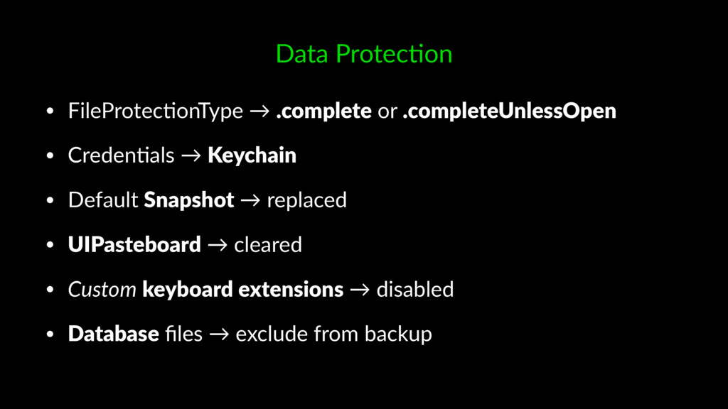 Data Protec*on • FileProtec+onType → .complete ...