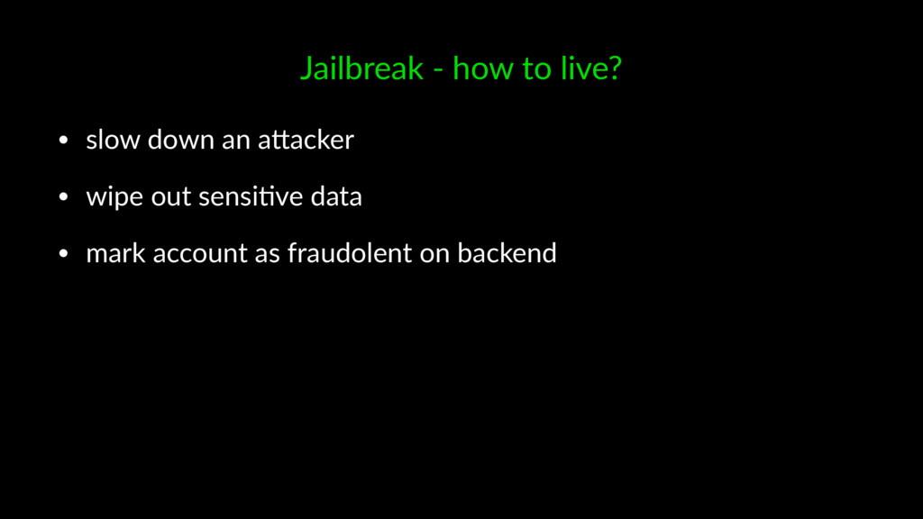 Jailbreak - how to live? • slow down an a*acker...