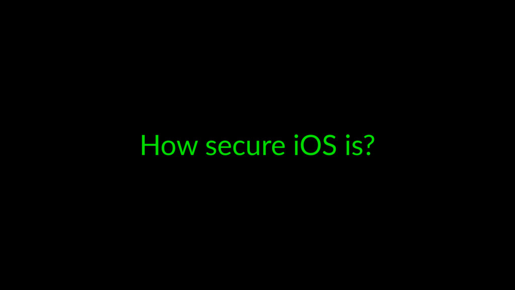 How secure iOS is?