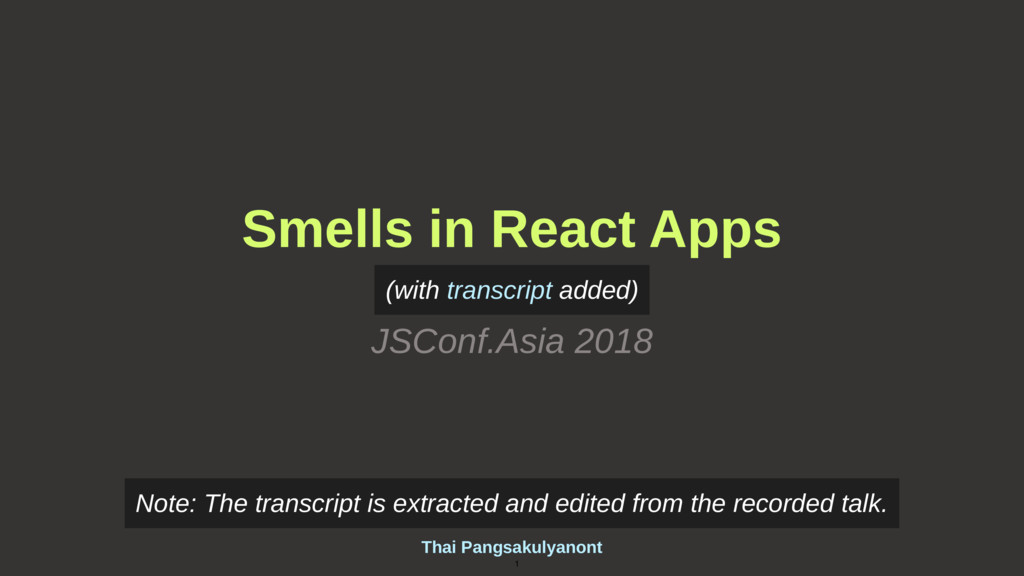 Thai Pangsakulyanont 1 Smells in React Apps JSC...