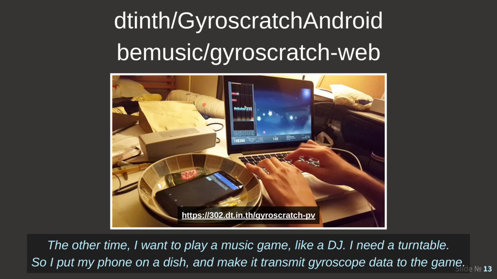 Slide № 13 dtinth/GyroscratchAndroid bemusic/gy...