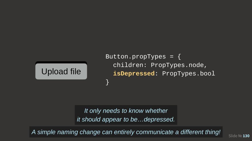 Slide № 130 Button.propTypes = { children: Prop...