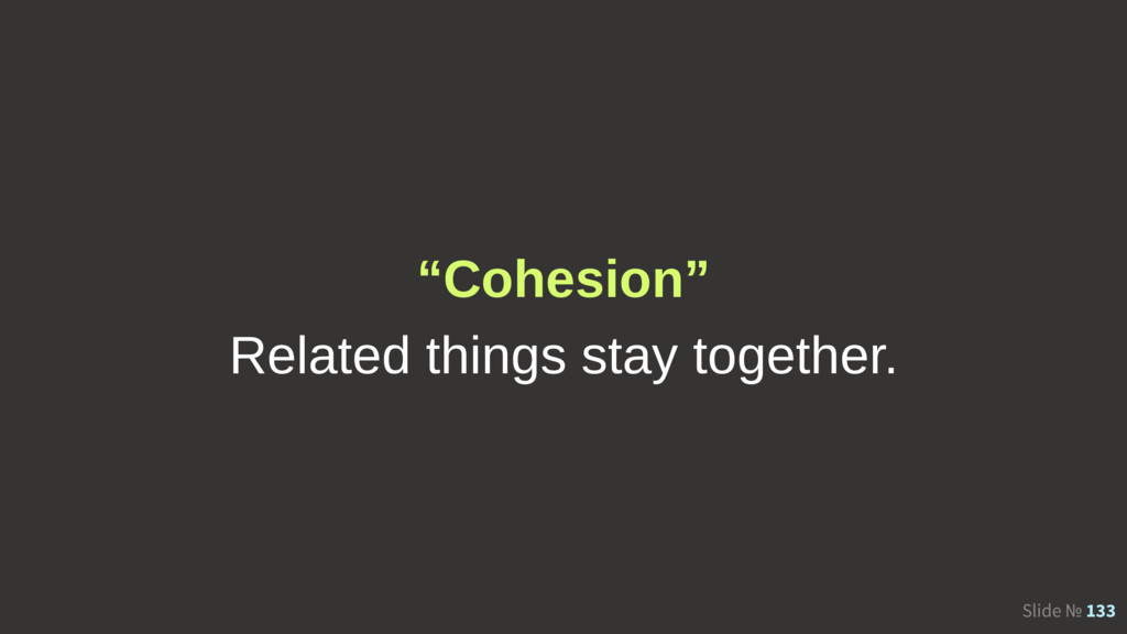 "Slide № 133 ""Cohesion"" Related things stay toge..."