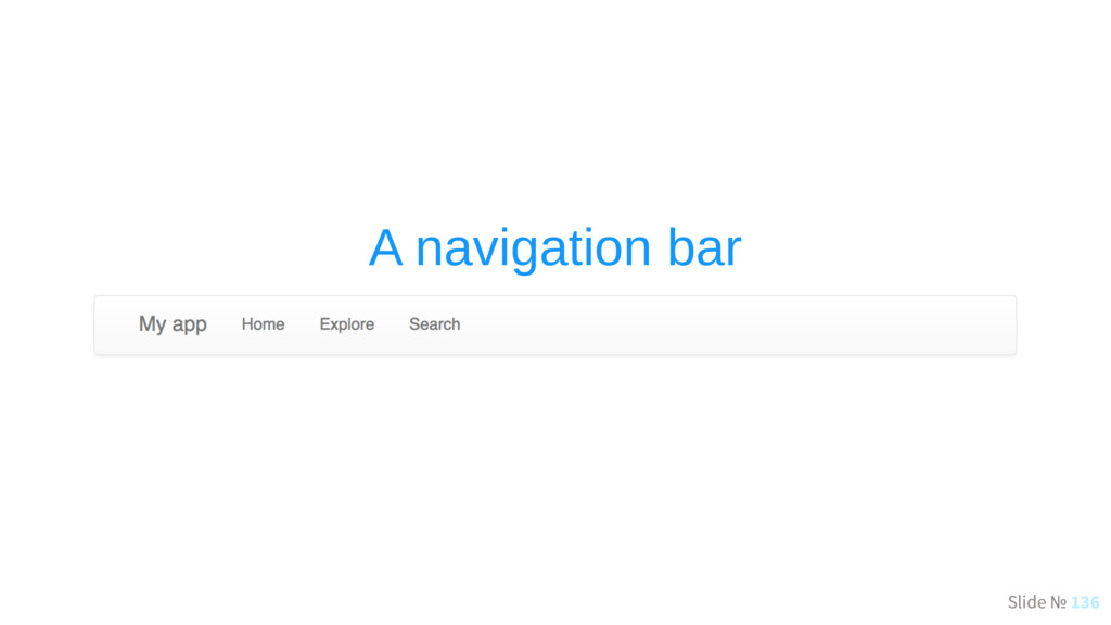 Slide № 136 A navigation bar