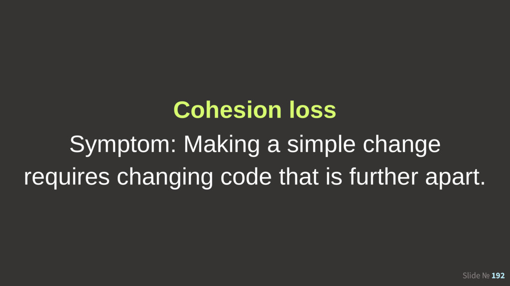 Slide № 192 Cohesion loss Symptom: Making a sim...