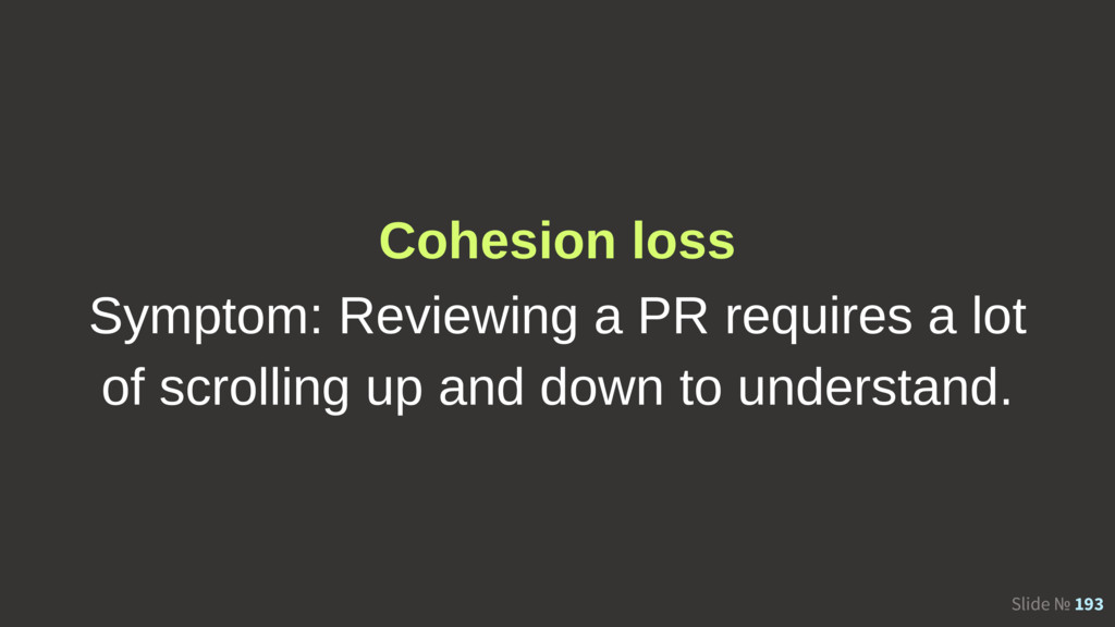 Slide № 193 Cohesion loss Symptom: Reviewing a ...