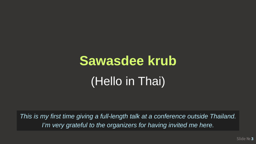 Slide № 3 Sawasdee krub (Hello in Thai) This is...
