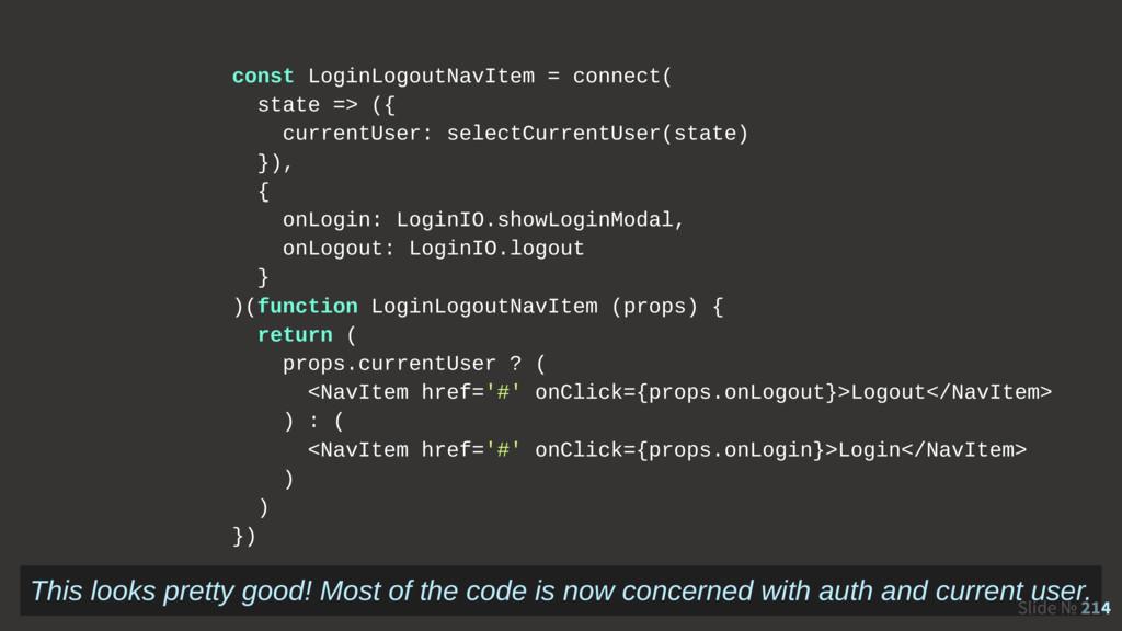 Slide № 214 const LoginLogoutNavItem = connect(...