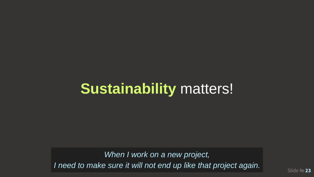 Slide № 23 Sustainability matters! When I work ...