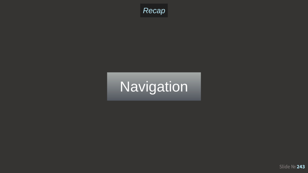 Slide № 243 Navigation Recap