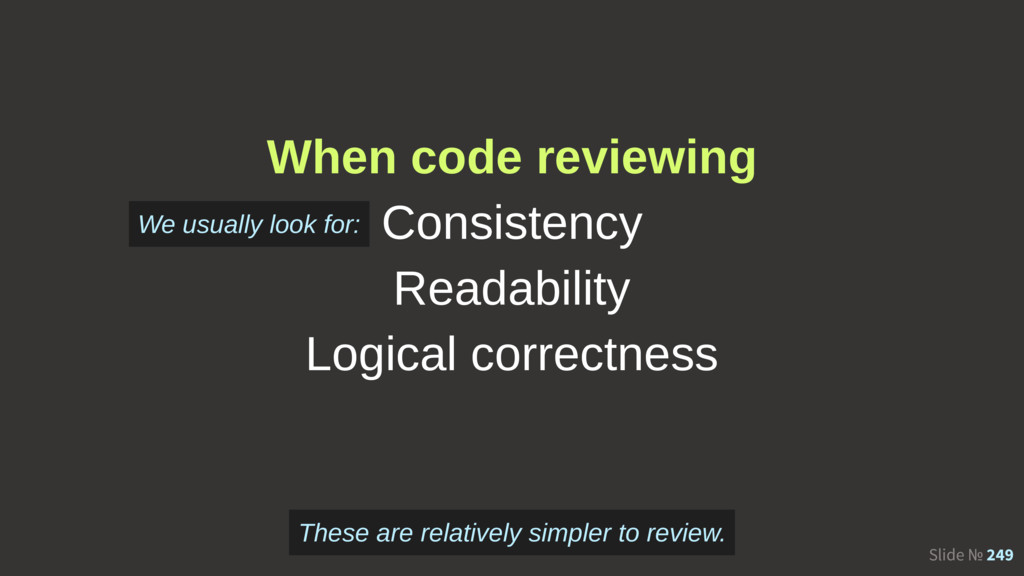 Slide № 249 When code reviewing Consistency Rea...