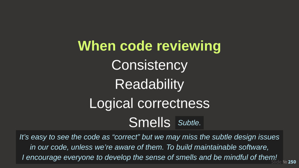 Slide № 250 When code reviewing Consistency Rea...