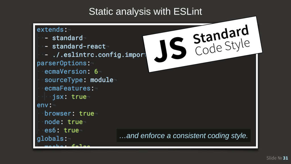 Slide № 31 Static analysis with ESLint …and enf...