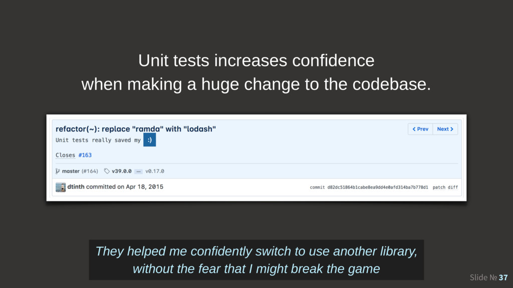 Slide № 37 :) Unit tests increases confidence w...