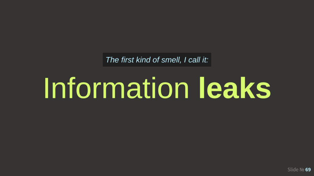 Slide № 69 Information leaks The first kind of ...