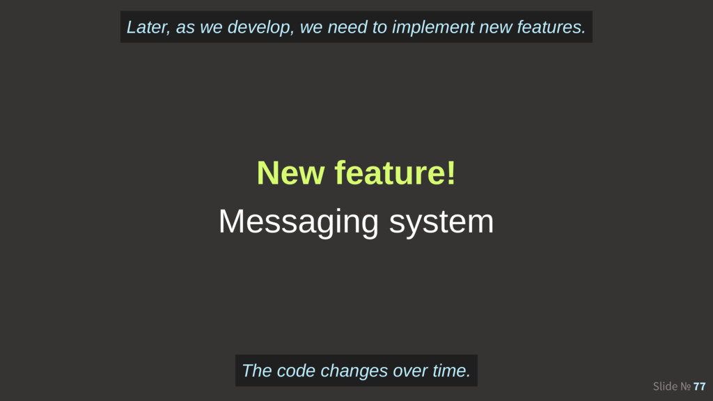 Slide № 77 New feature! Messaging system The co...