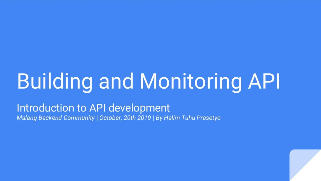 Building and Monitoring API Introduction to API...