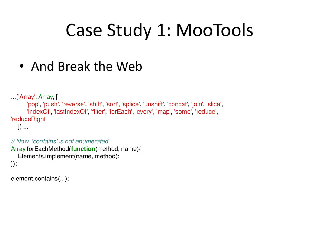Case Study 1: MooTools • And Break the Web ...(...